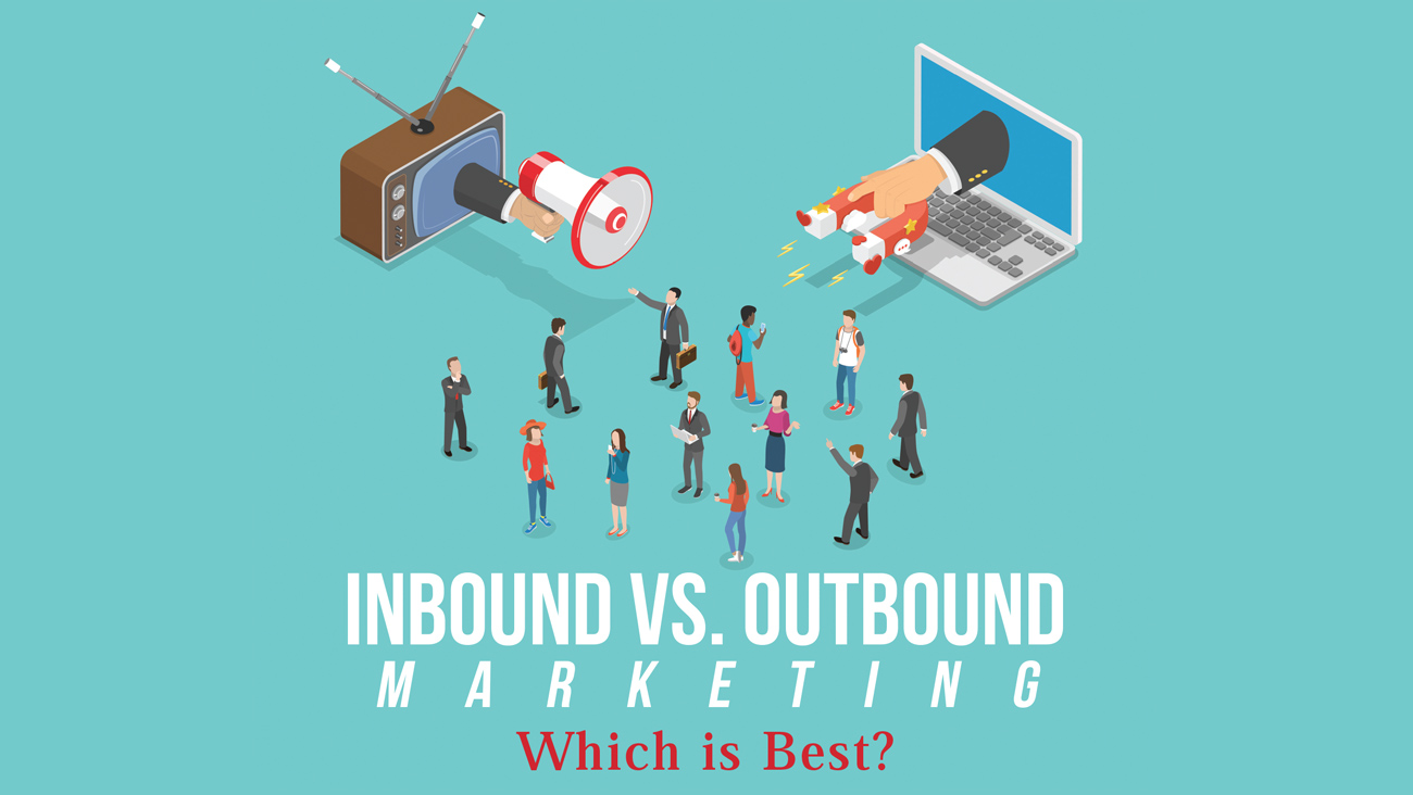 Which is best for B-to-B, Inbound or Outbound Marketing?